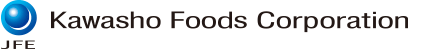 JFE KAWASHO FOODS CORPORATION